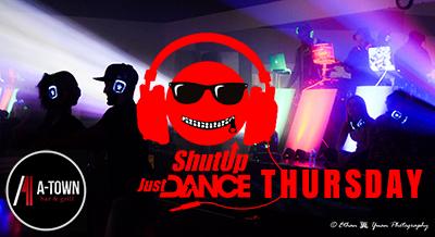 GRAND OPENING Shut Up Just Dance Thursday