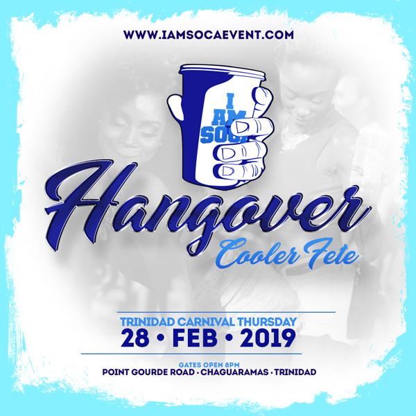 I Am Soca TT Presents HANGOVER