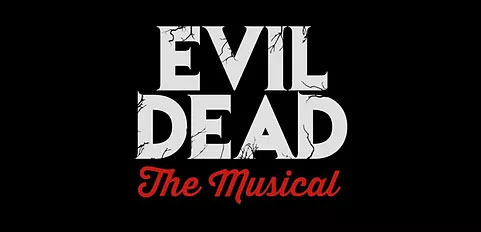 Evil Dead the Musical - 8:00pm - 06/13/20 - Saturday