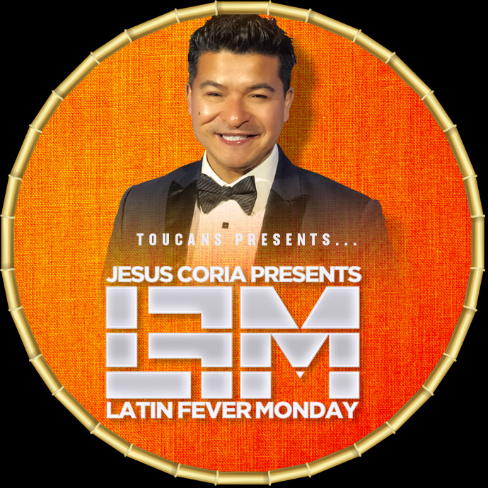 08/16/2021 - 10:00PM - Monday 'Latin Fever Monday' - Hosted by Jesus Coria