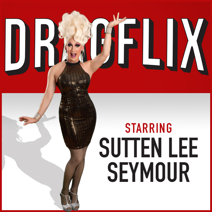 Sutton Lee Seymour - DRAGFLIX - 06/01/2019