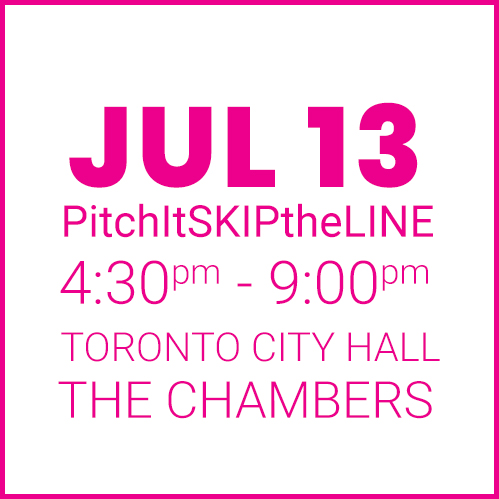 #PitchItSkiptheline JULY 13
