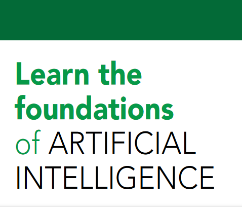 Learn the foundations of ARTIFICIAL INTELLIGENCE