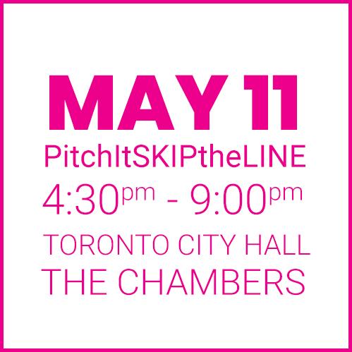 #PitchItSkiptheline MAY 11