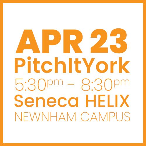 #PitchItYork Seneca APR 23