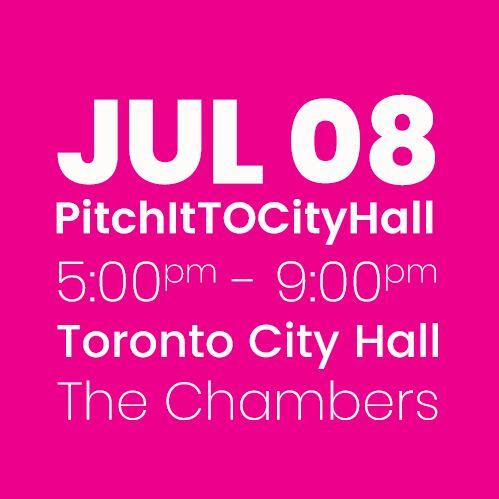 #PitchItTOCityHall JULY 8