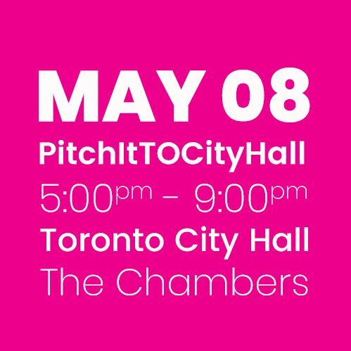 #PitchItTOCityHall MAY 8