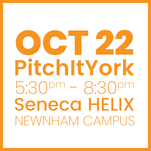 #PitchItYork Seneca OCT 22