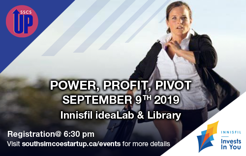 POWER, PROFIT, PIVOT ~ Proudly Sponsored By The Town of Innisfil EcoDev