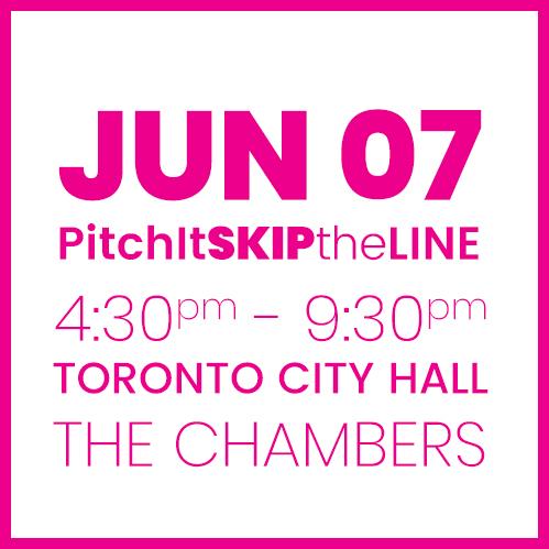 #PitchIt-SKIPtheLINE JUNE 7