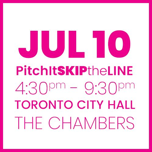 #PitchIt-SKIPtheLINE JULY 10