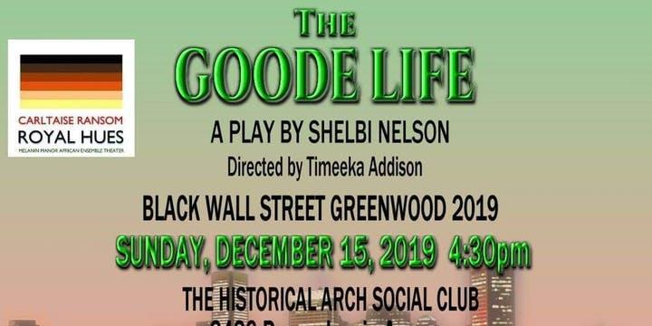 THE GOODE LIFE: MEET US ON BLACK WALL STREET. GREENWOOD 2019