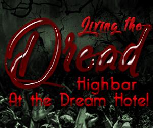 Living the Dread at Highbar at The Dream Hotel
