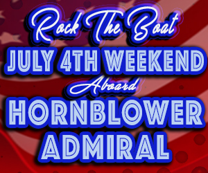Rock the Boat: July 4th Weekend aboard the Hornblower Admiral