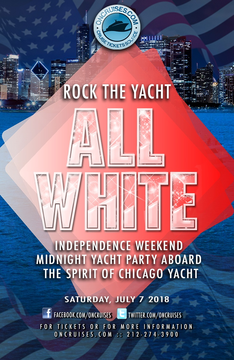 Rock the Yacht: All White Independence Weekend Midnight Yacht Party Aboard the Spirit of Chicago Yacht
