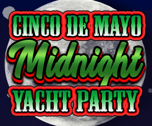 Cinco de Mayo Midnight Yacht Party Aboard the Hybrid Yacht