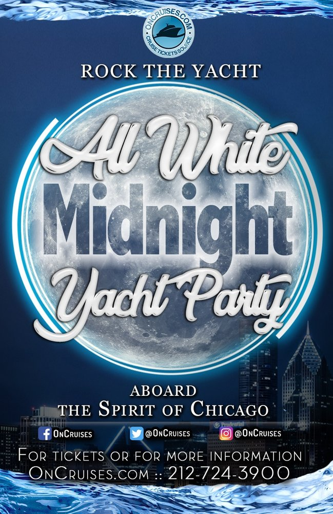 Rock the Yacht: All White Midnight Yacht Party Aboard the Spirit of Chicago - 7/26/2019