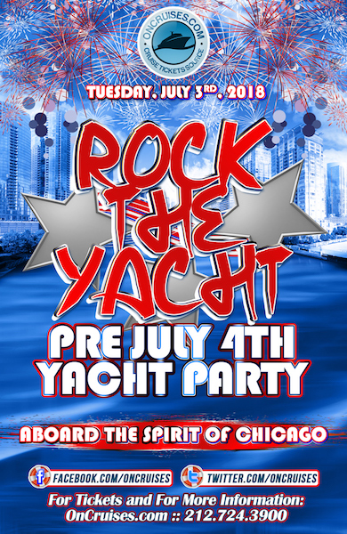 Rock the Yacht: Pre July 4th Yacht Party Aboard the Spirit of Chicago Yacht