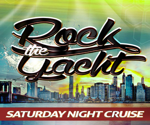 Rock the Yacht Saturdays! New York City Party Cruise 2020 - 1/25/2020