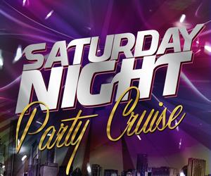 Saturday Night Party Cruise 2020