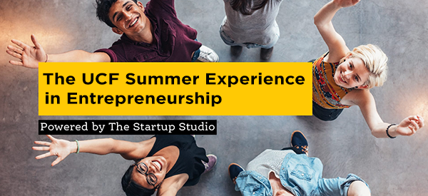 UCF Summer Experience in Entrepreneurship - Powered by The Startup Studio