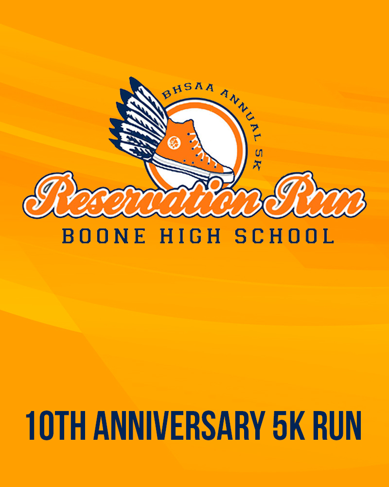 10th ANNUAL BOONE HIGH SCHOOL RESERVATION RUN 5K