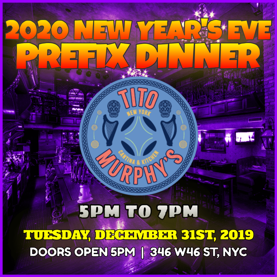 5pm-7pm Dinner @ Tito Murphy's NYE 2020