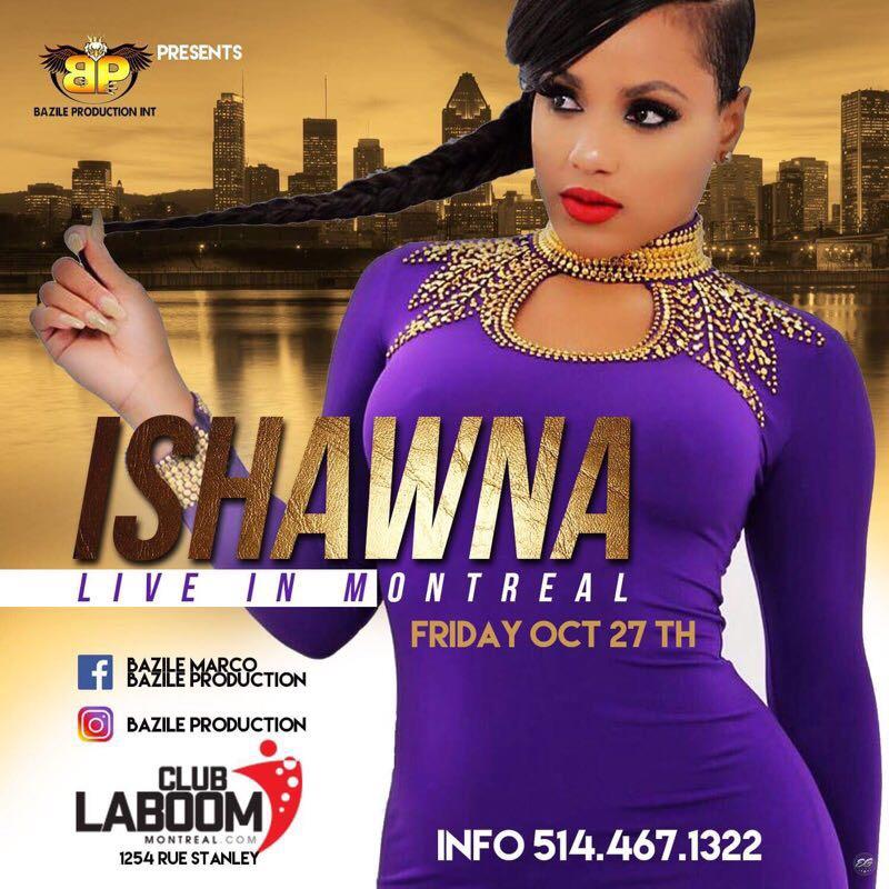 Ishawna Live In Montreal