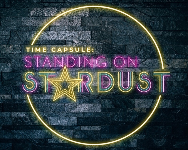 Time Capsule: Standing on Stardust