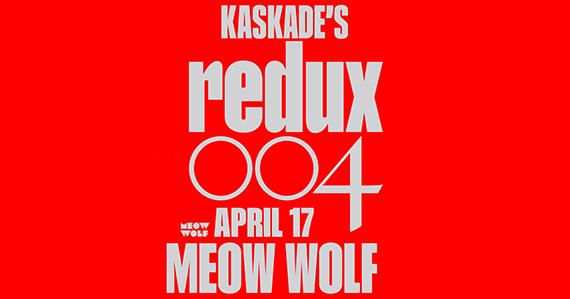 Kaskade's Redux 004