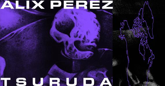 Alix Perez & Tsuruda - CANCELED