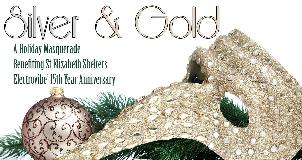Electrovibe's 15th Anniversary: Silver & Gold Masquerade Ball w/ Lea Luna benefiting St Elizabeth Shelters