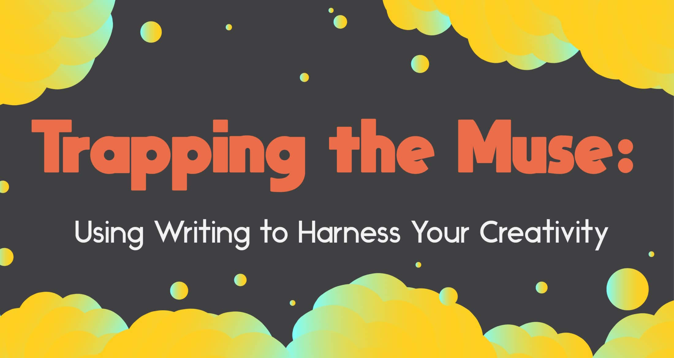 Trapping the Muse Writing Workshop