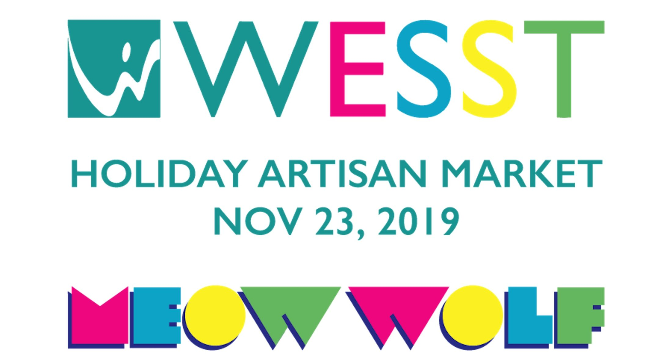 WESST and MEOW WOLF ? A Creative Celebration