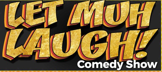 Let Muh Laugh 2018 Comedy Show