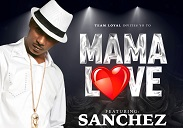 Mama love Sanchez