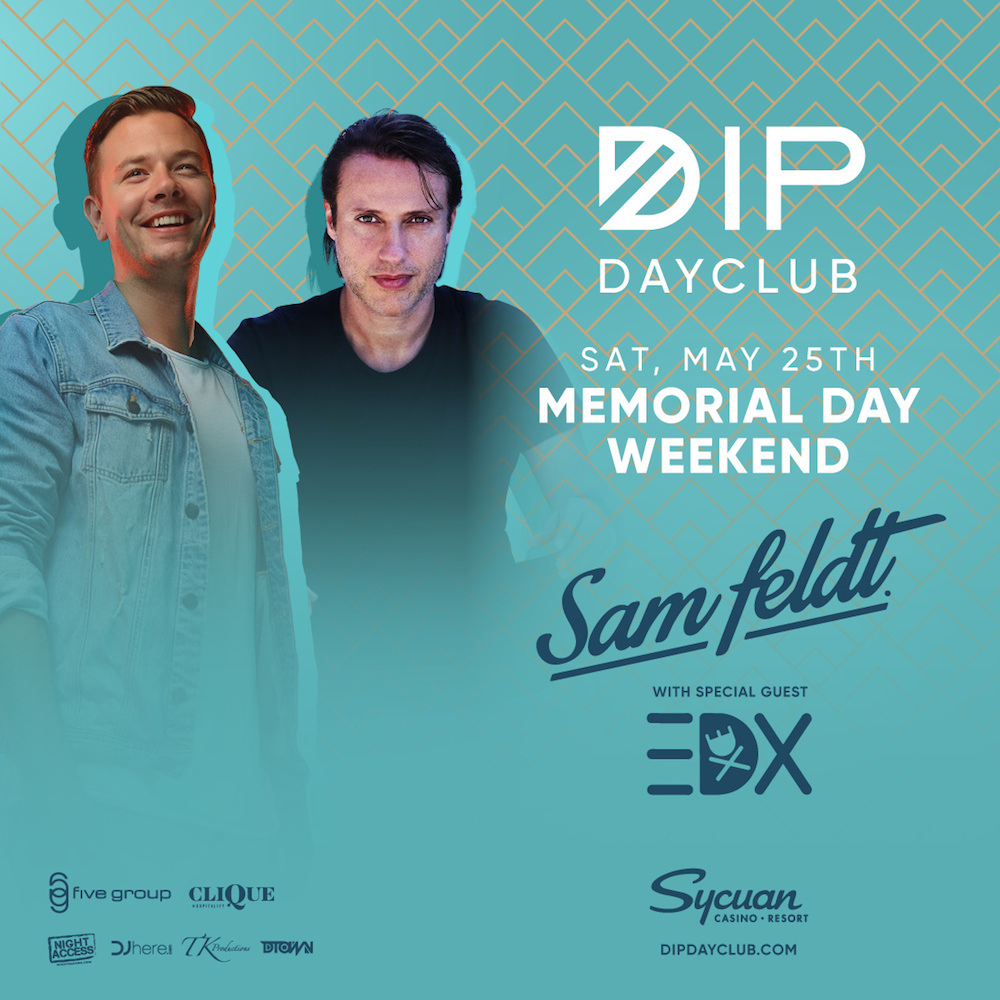 Saturday May 25th Grand Opening Party featuring Sam Feldt & Special Guest EDX