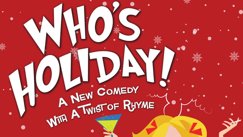 WHO'S HOLIDAY - 8:00PM - 12/11/2021 - Saturday