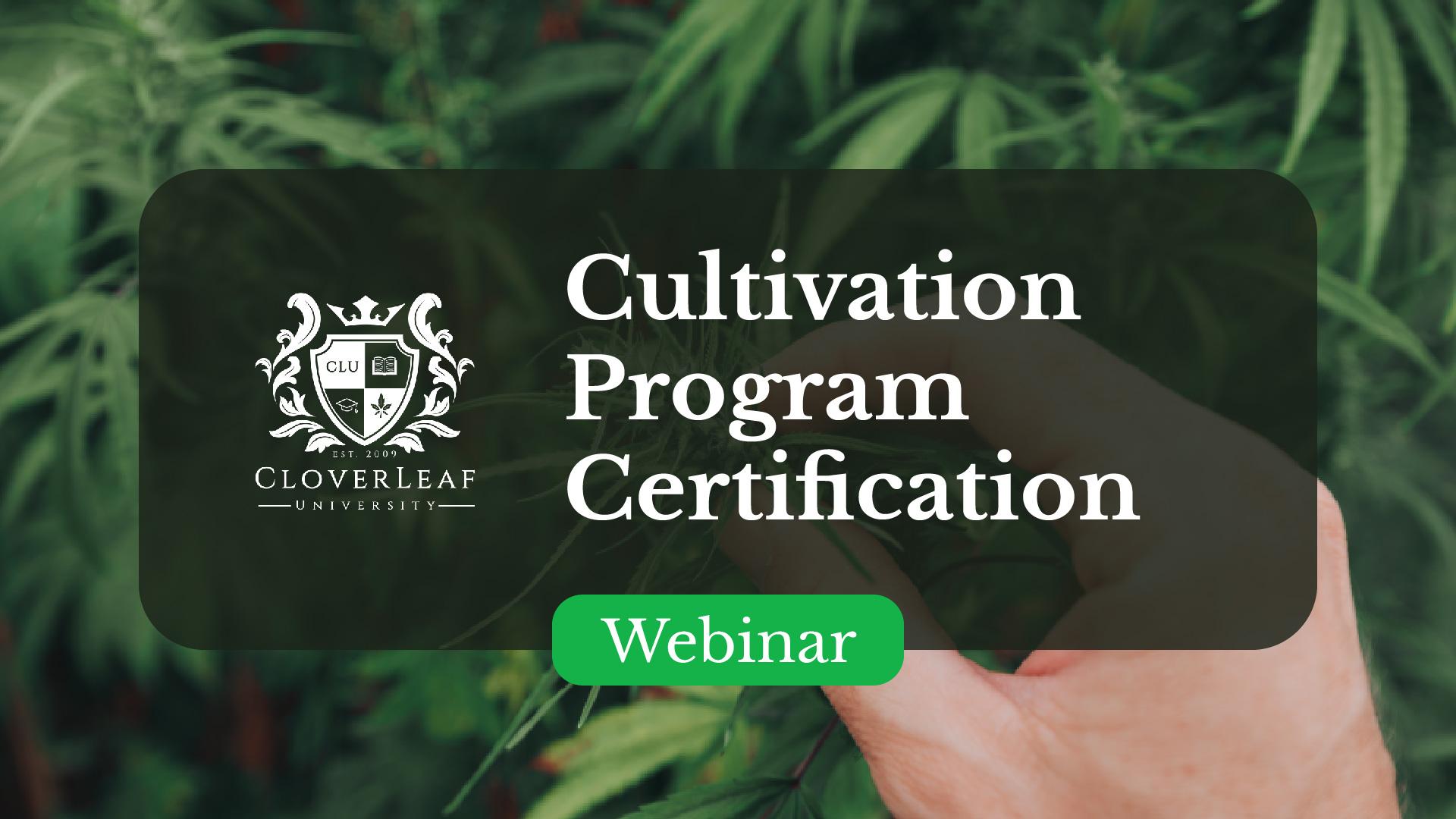 Cultivation Program Certification - Webinar