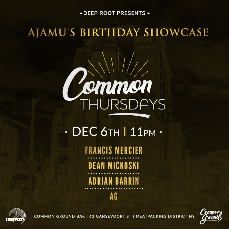 Deep Root Presents Ajamu's B'Day Takeover Of Common Thursdays