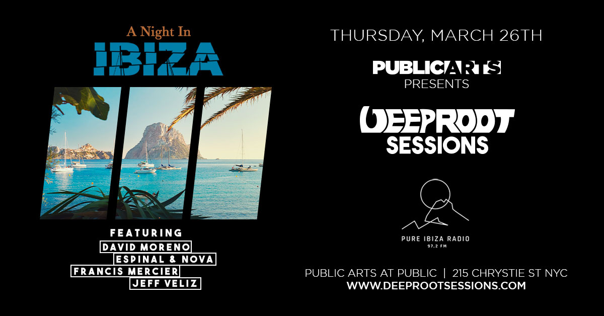 Deep Root Sessions At Public Arts | A Night In Ibiza