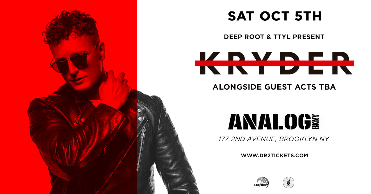 Deep Root & TTYL Present Kryder At Analog BKLYN
