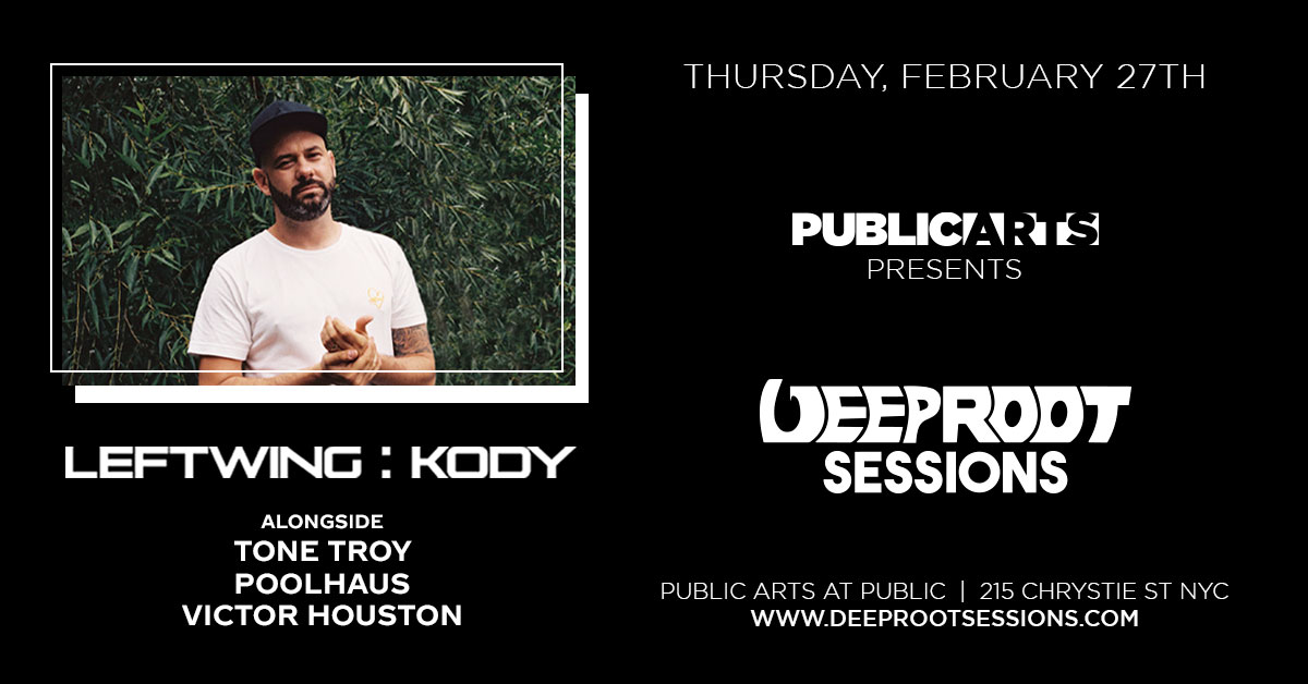 Deep Root Sessions At Public Arts w/ Leftwing:Kody