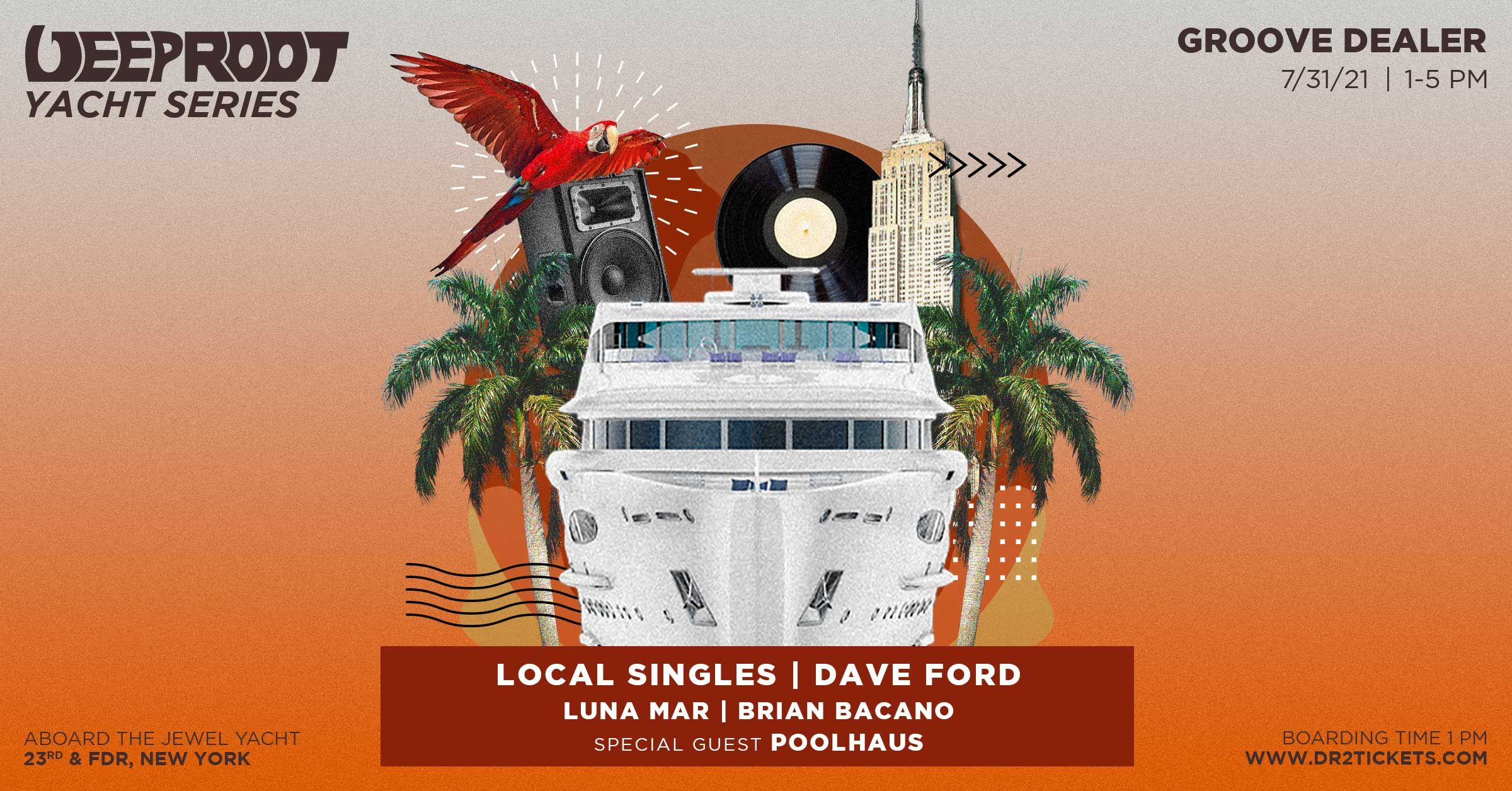 Deep Root x Groove Dealer Yacht Party ft. Local Singles & Dave Ford