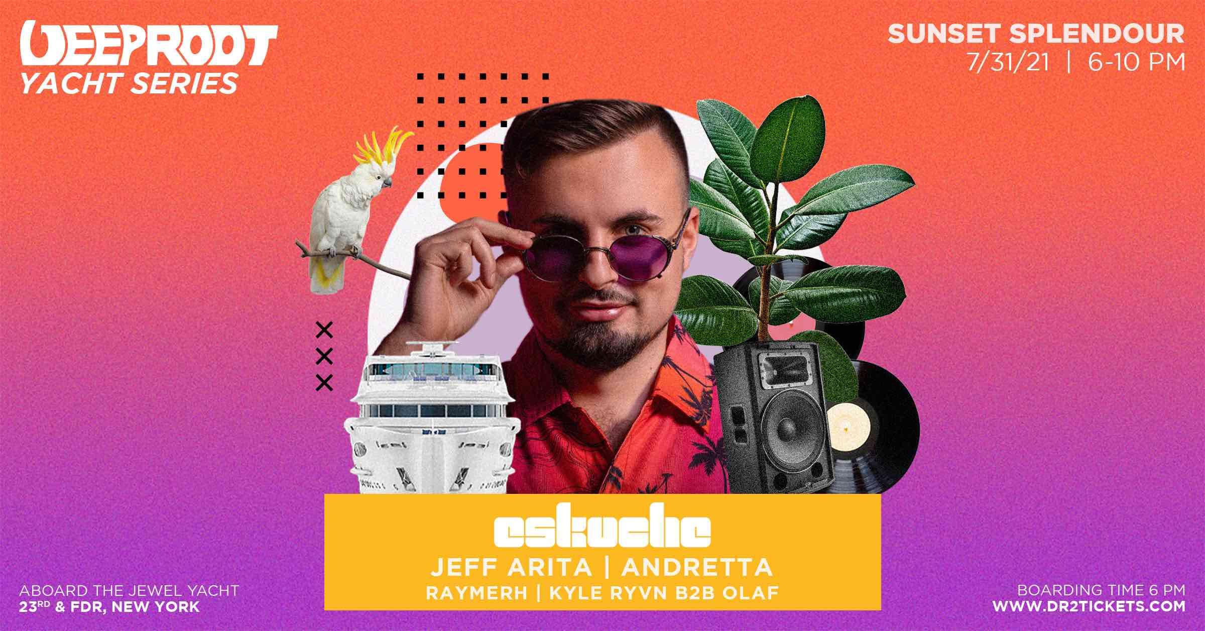 Deep Root Presents Sunset Splendour Yacht Party ft. Eskuche   July 31st