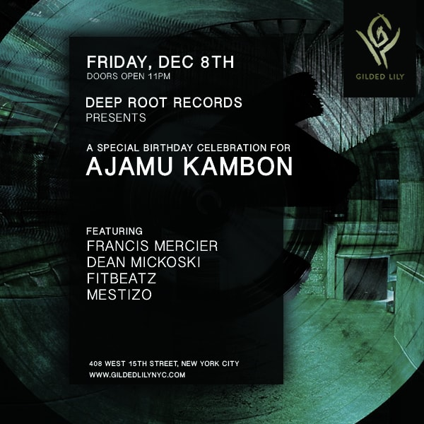 Deep Root Records Showcase At Gilded Lily – Ajamu's Bday!