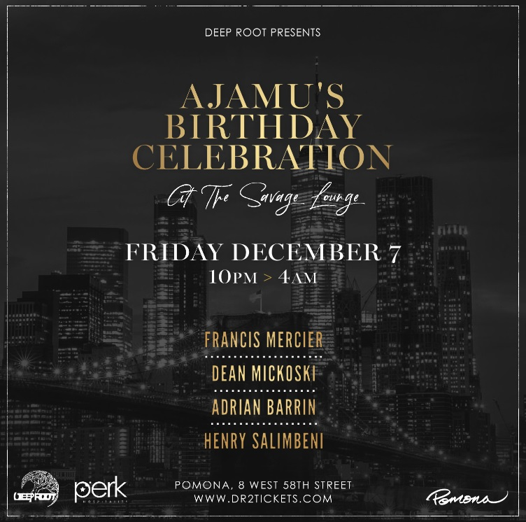 Deep Root Presents Ajamus Birthday Celebration At Pomona