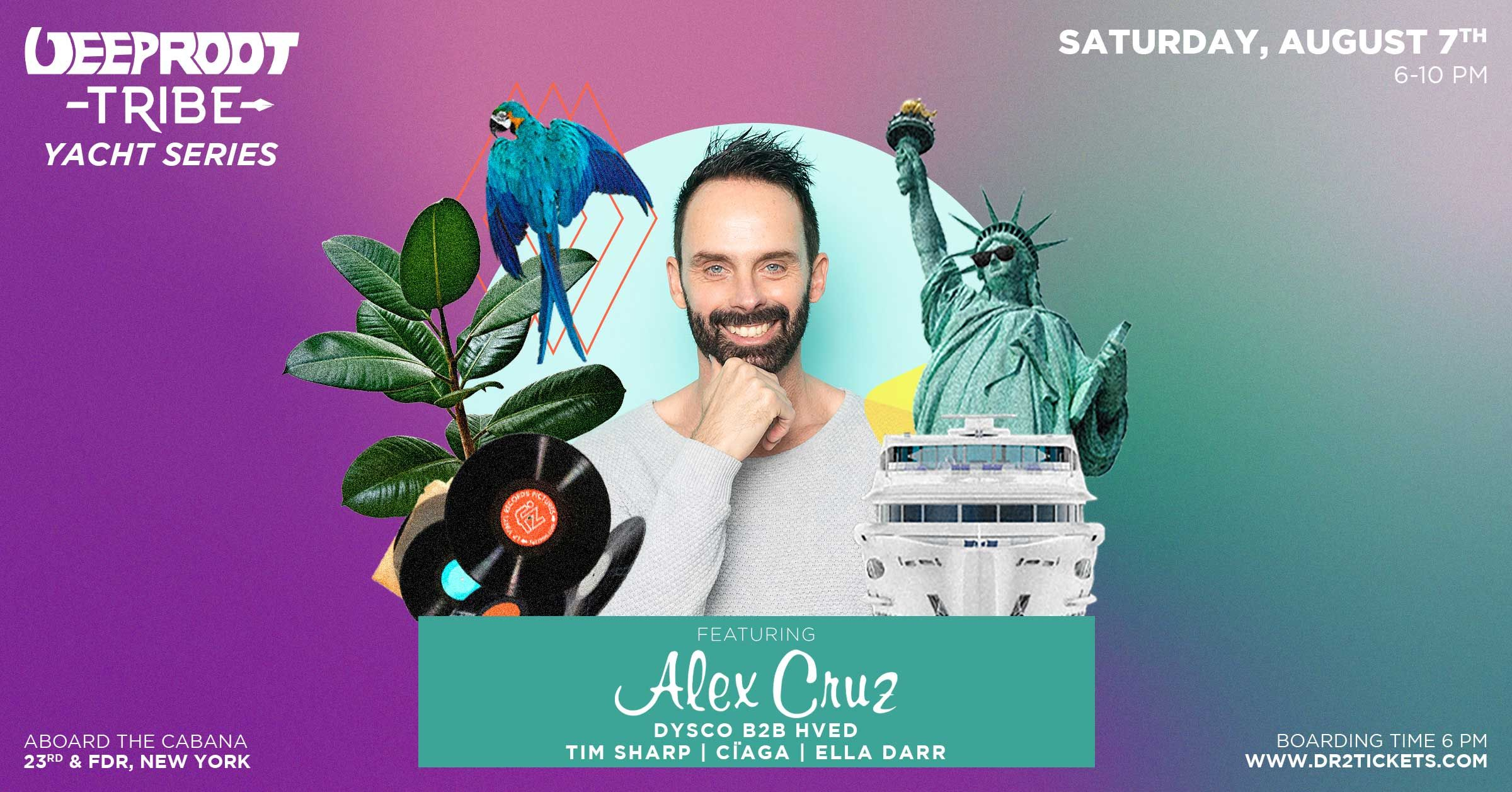 Deep Root Yacht Party ft. Alex Cruz | August 7th