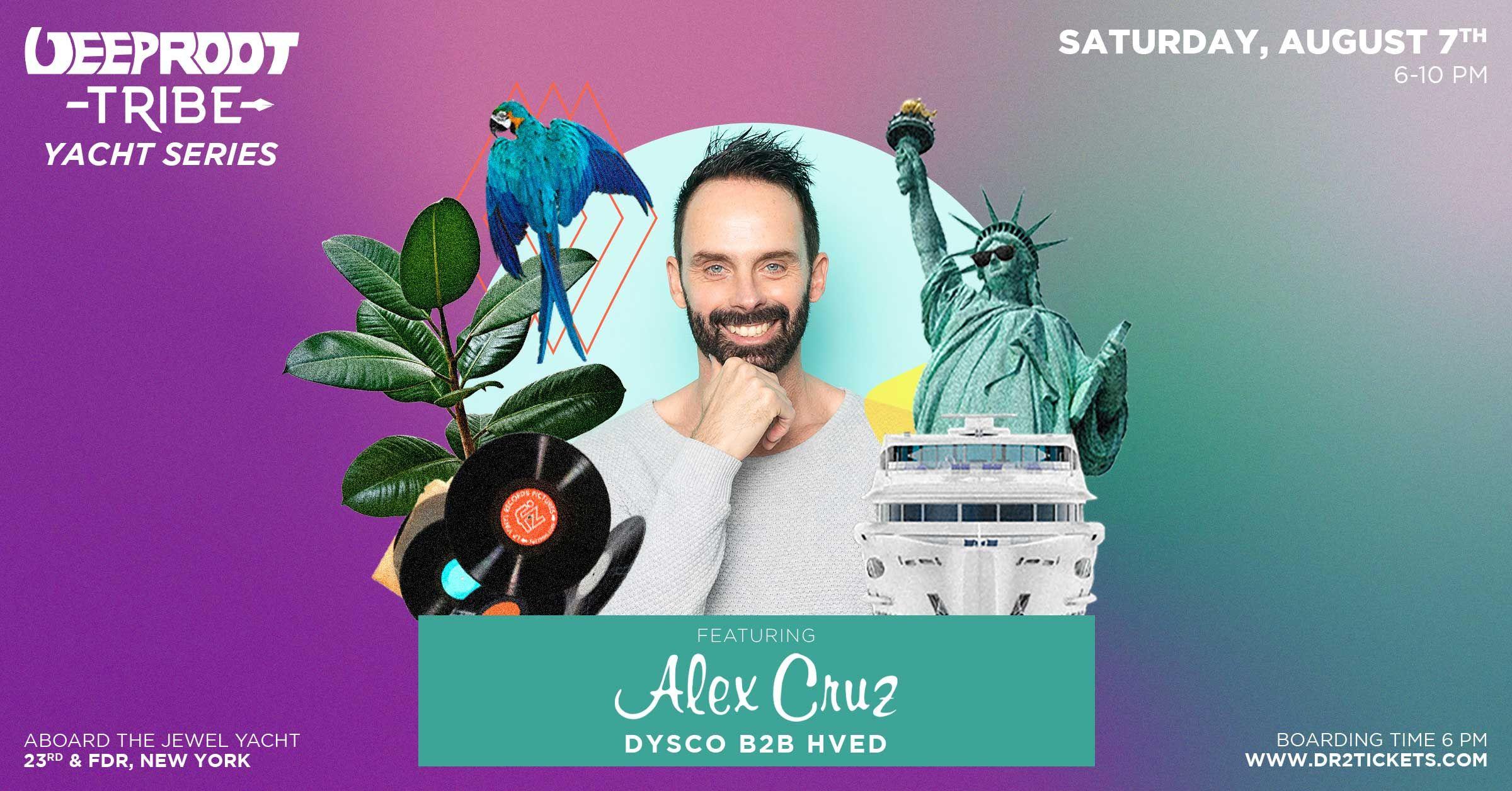 Deep Root Yacht Party ft. Alex Cruz   August 7th