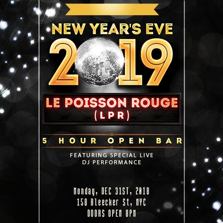 NYE 2019 At Le Poisson Rouge – 5 Hour Open Bar
